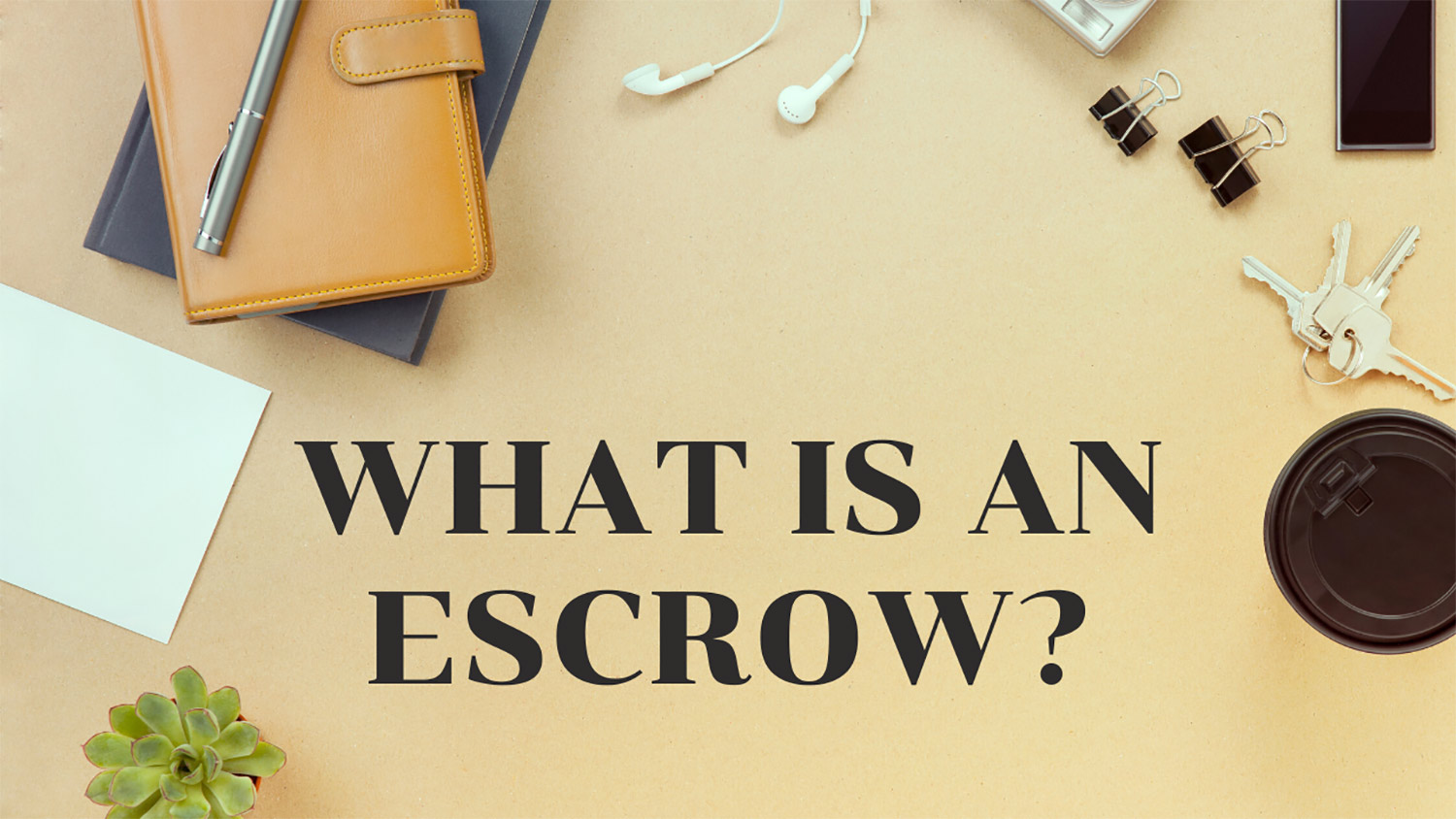 Understanding the Escrow Process and Requirements